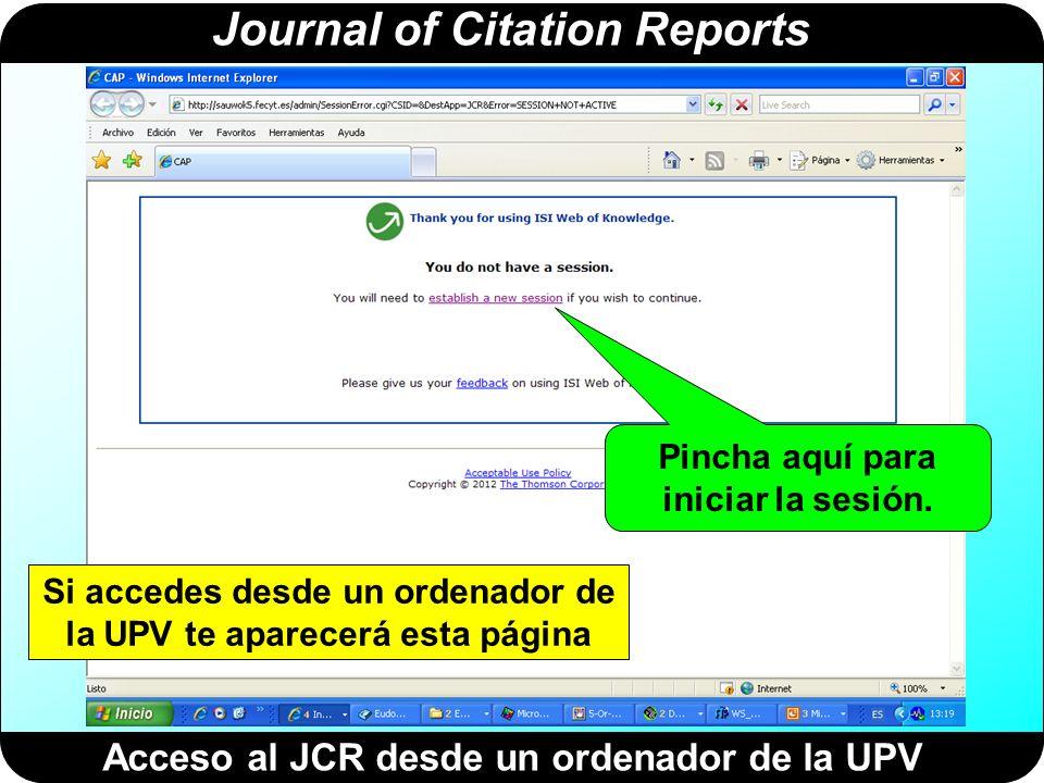 Journal of Citation Reports Página inicial del JCR on-line Selecciona el año Elige: Ciencias o Ciencias Sociales Selecciona la revista o grupo de revistas …