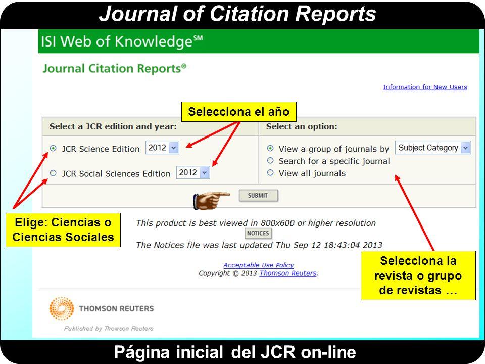Journal of Citation Reports Puedes seleccionar las revistas de una categoría concreta Pincha aquí para seleccionar revistas de Bioquímica y Biología Molecular.