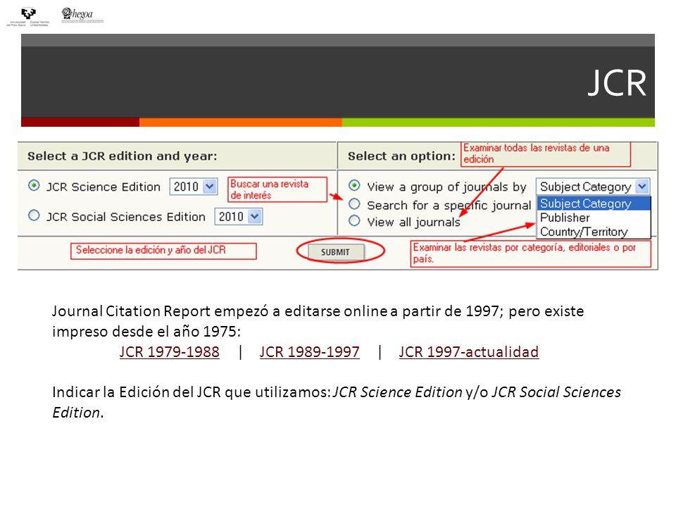JCR Hay que indicar siempre la posición que ocupa la revista en su categoría, aunque demos el dato del cuartil o tercil.