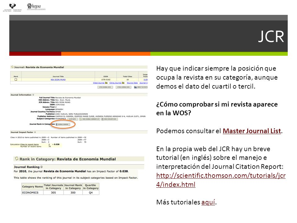 Glosario JCR Glosario del JCR Artículos actuales (Current Articles): En JCR, número de artículos que ha publicado una revista en un año concreto.
