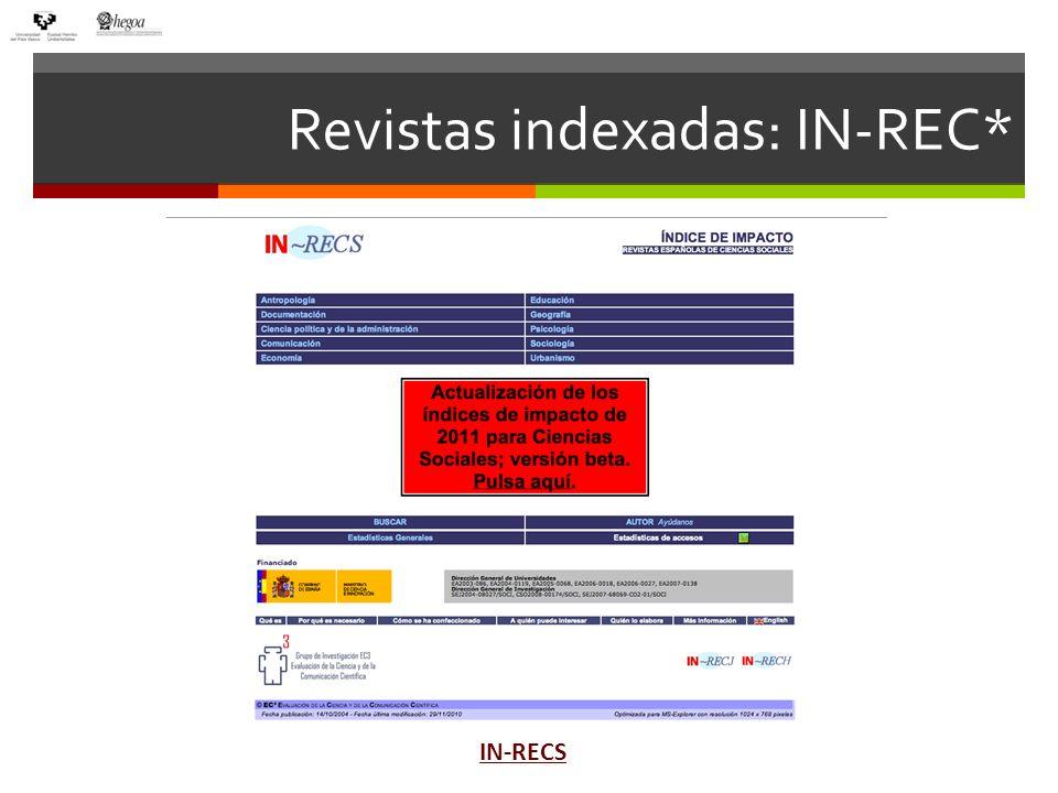 IN-REC* Es un índice bibliométrico que ofrece información estadística a partir del recuento de las citas bibliográficas con el fin de determinar la relevancia, influencia e impacto científico de las revistas españolas de ciencias sociales, de los autores que publican en las mismas y de las instituciones a que estos se adscriben.
