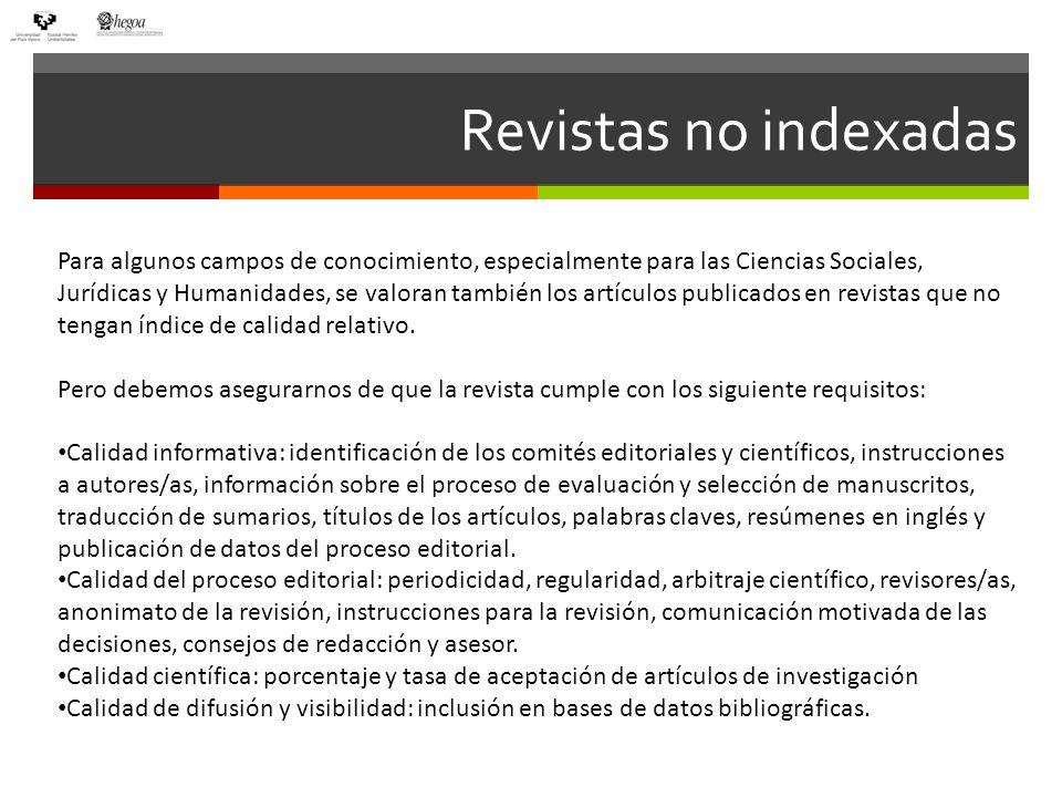 Revistas no indexadas Identificación y aplicación de los criterios de calidad editorial de las Agencias de Evaluación ANECA y CNEAI y del Sistema de Información LATINDEX para revistas científicas Agencia Nacional de Evaluación de la Calidad y Acreditación (ANECA).