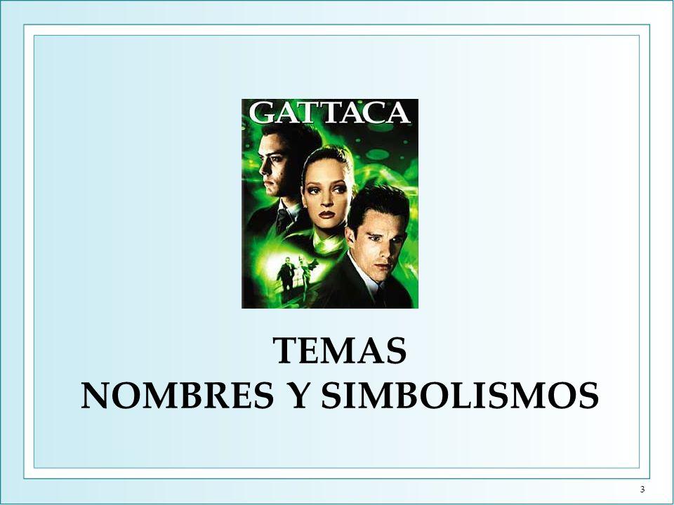 Temas en Gattaca Eugenesia = Posibilidad de intervenir en el ADN con el objetivo de perfeccionar a los nuevos seres.