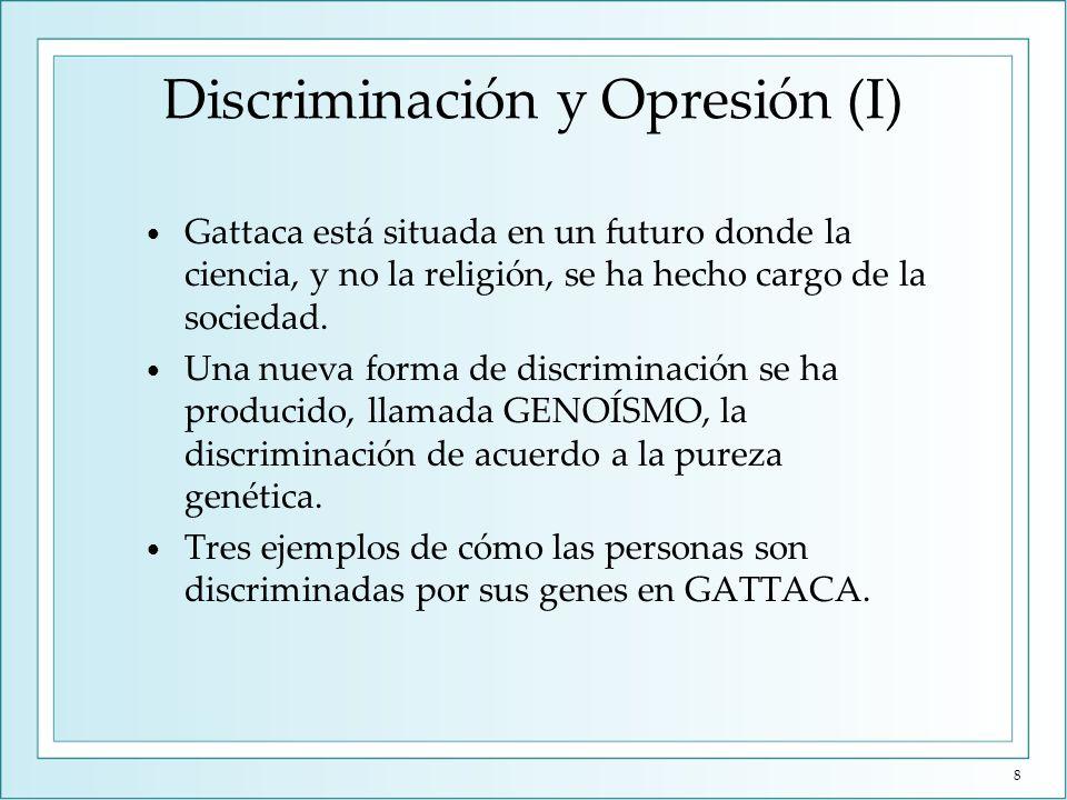 Discriminación y Opresión (II) Ejemplos de discriminación: Etiquetas - no válido - en el mundo actual, esto significa inútil.