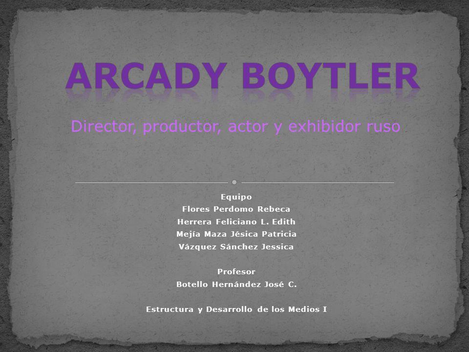 Arcady Boytler (Agosto 31, 1895 en Moscú, Rusia – Noviembre 24, 1965 en México).