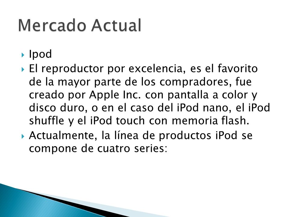 iPod shuffle (segunda Generación), sin pantalla y con una memoria flash de 1 y 2 GB (en color plateado, azul, verde y rosa).