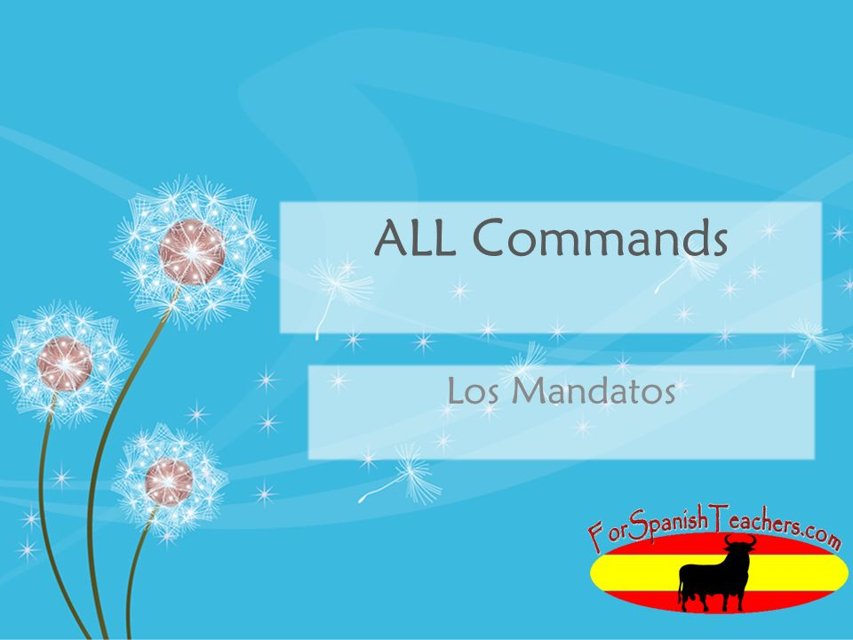 I command you to… Affirmative Tus