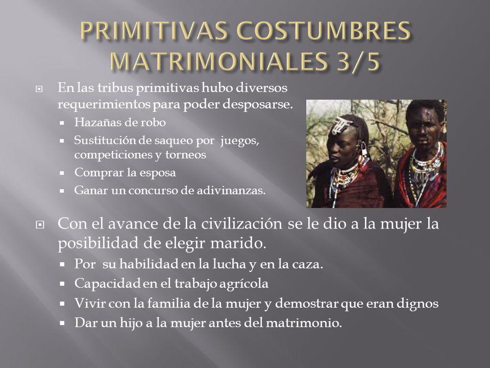 Entre los primitivos era una vergüenza no casarse.