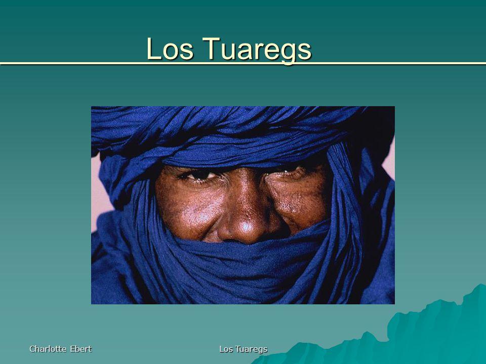 Charlotte Ebert Los Tuaregs Contenido ¿Quiénes son los tuaregs.