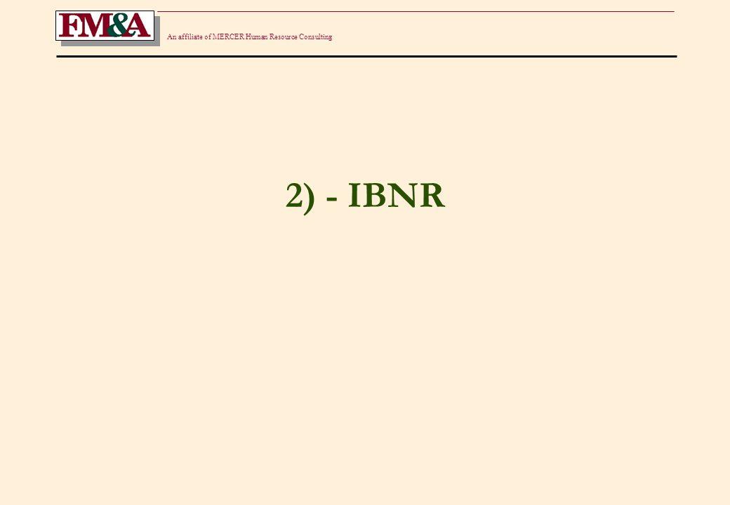 An affiliate of MERCER Human Resource Consulting IBNR - NUEVA NORMATIVA Consideraciones Generales: Implementa un método actuarialmente apto.