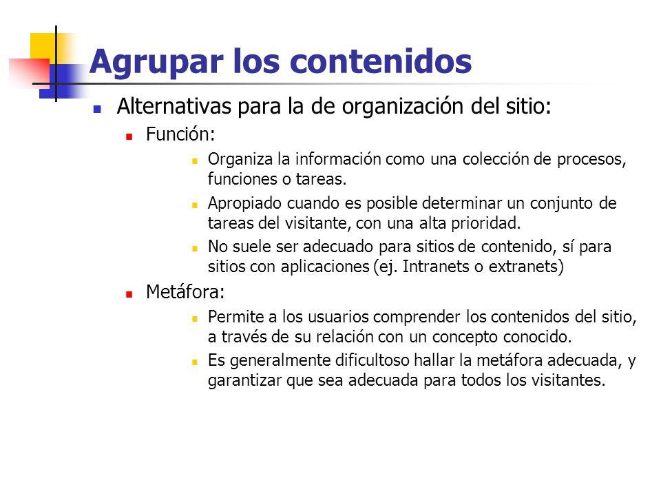 Agrupar los contenidos Proyecto SitioEducativo.com: Agrupamiento de contenidos Se sugiere una organización principal por audiencia (en los primeros niveles), y luego introducir gradualmente organizaciones por tópicos (materias) Alternativas de la organización por audiencia: Agrupamientos posibles: · A) Alumnos (Preescolar, EGB, Polimodal, Terciario / Universitario) · Docentes (Preescolar, EGB, Polimodal, Terciario / Universitario) · Directivos · Profesionales B) Preescolar (Alumnos, Docentes) · EGB (Alumnos, Docentes) · Polimodal (Alumnos, Docentes) · Terciario / Universitario (Alumnos, Docentes) · Directivos · Profesionales