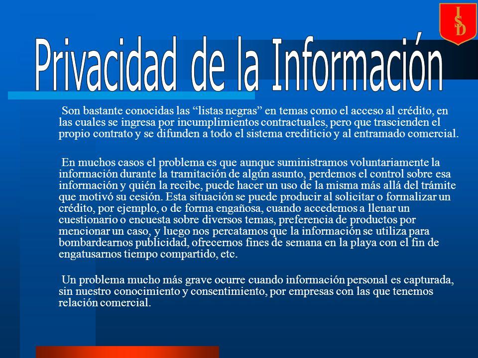 La protección de nuestra información privada es, en primera instancia, un asunto de cada uno de nosotros.