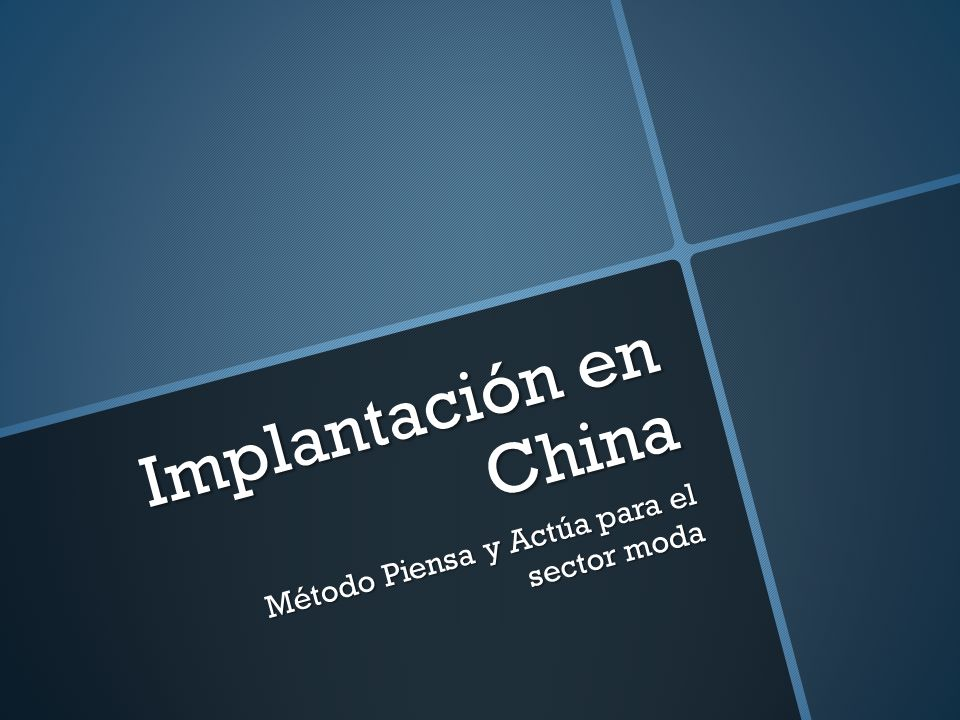 Piensa y Actúa Implantación de su empresa en China en tres meses: Implantación de su empresa en China en tres meses: 1.