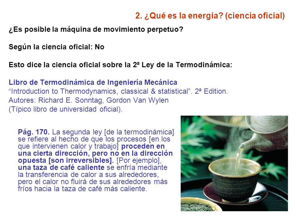 2.¿Qué es la energía. (ciencia oficial) Pág. 175 y 176.