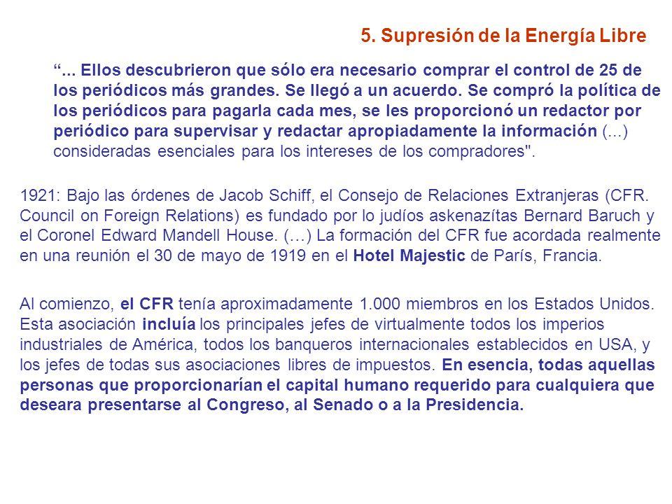 5.Supresión de la Energía Libre El primer trabajo del CFR fue conseguir el control de la prensa.