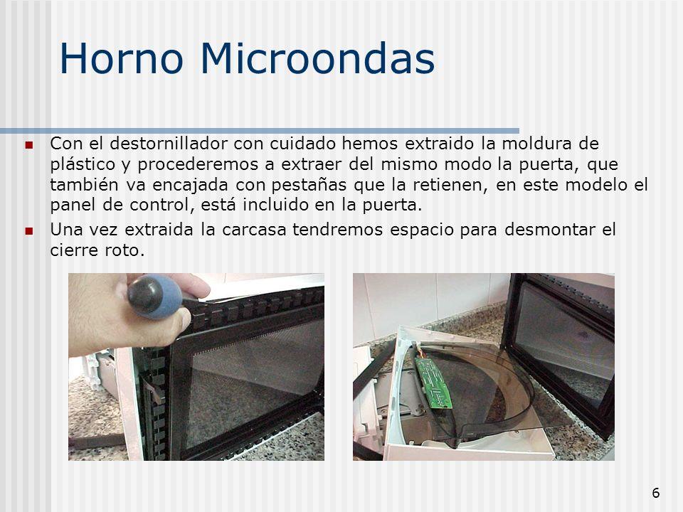 7 Horno Microondas Con la pieza ya extraida, dependiendo de la dificultad de reparación de la misma, evaluaremos si es posible repararla o debemos reemplazarla por una nueva.