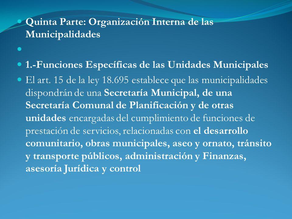 En las comunas cuya población sea superior a 100.000 habitantes, las municipalidades incluirán en su organización interna a la Secretaría Municipal, Secplan y a lo menos las unidades señaladas anteriormente.