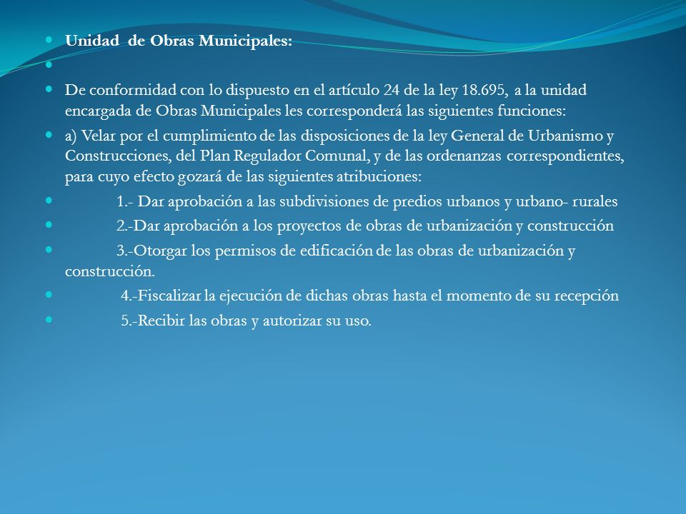 b) fiscalizar las obras en uso, a fin de verificar el cumplimiento de las disposiciones legales y técnicas.