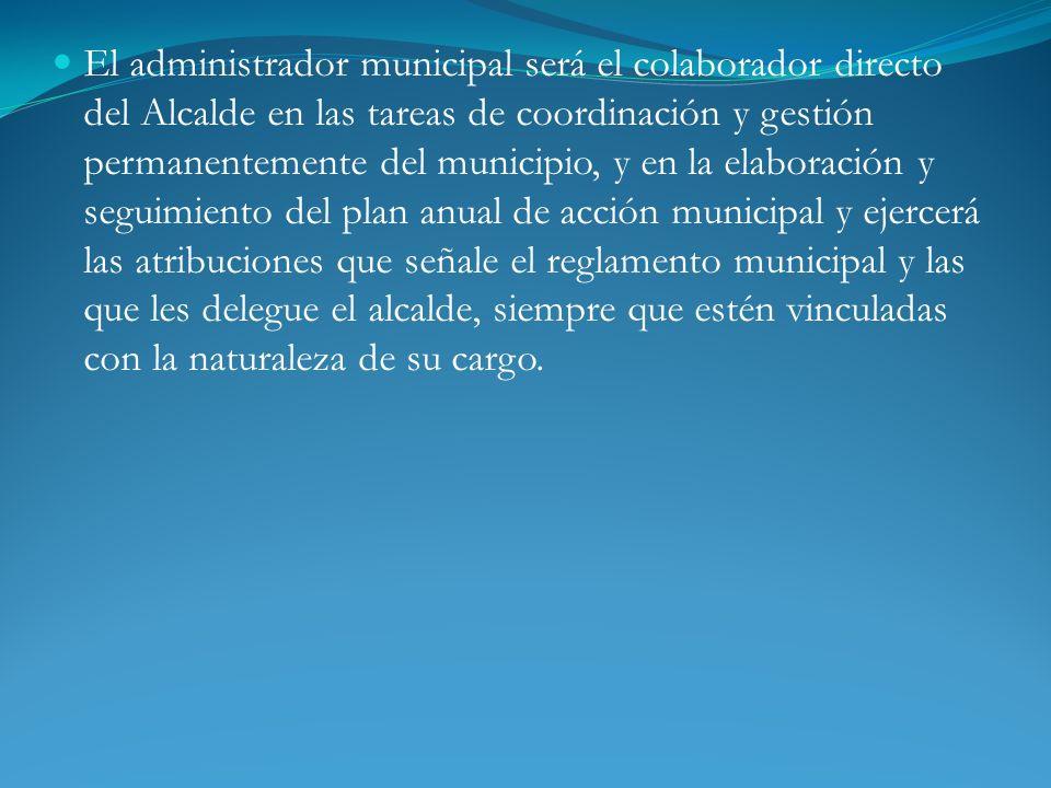 Secretaría Municipal: De conformidad con el artículo 20 de la ley 18.695, cada municipio tendrá una Secretaría Municipal, la que estará a cargo de un Secretario Municipal que tendrá las siguientes funciones: a.