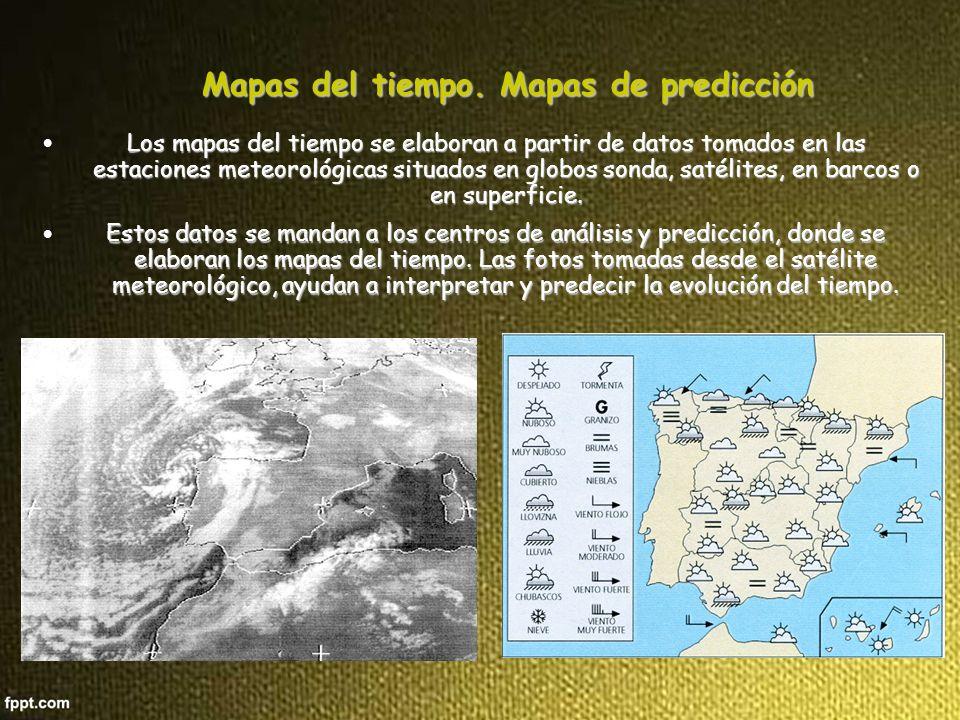 MAPAS DEL TIEMPO EN SUPERFICIE Los datos atmosféricos recogidos en todo el mundo permiten elaborar los mapas meteorológicos y predecir el tiempo.