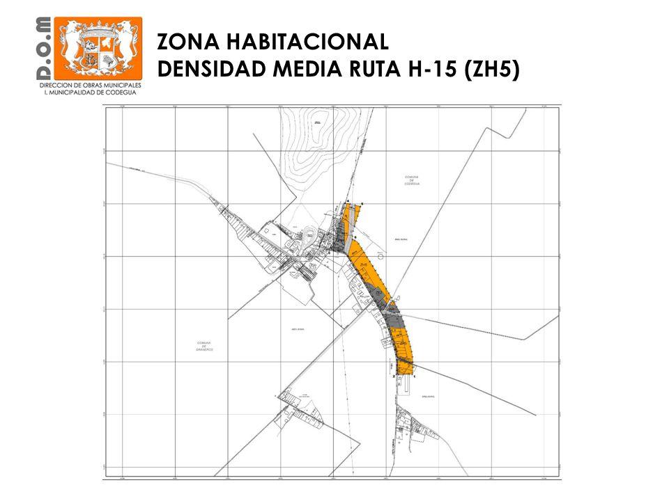 ZONA HABITACIONAL DENSIDAD MEDIA RUTA H-15 (ZH5) USOS DE SUELOUSOS PERMITIDOS CONDICIONES ESPECIALES 1Residencial 1.1Vivienda--- 1.2hospedaje Sólo residencial u hostal y hospedería sin servicios comerciales adjuntos.