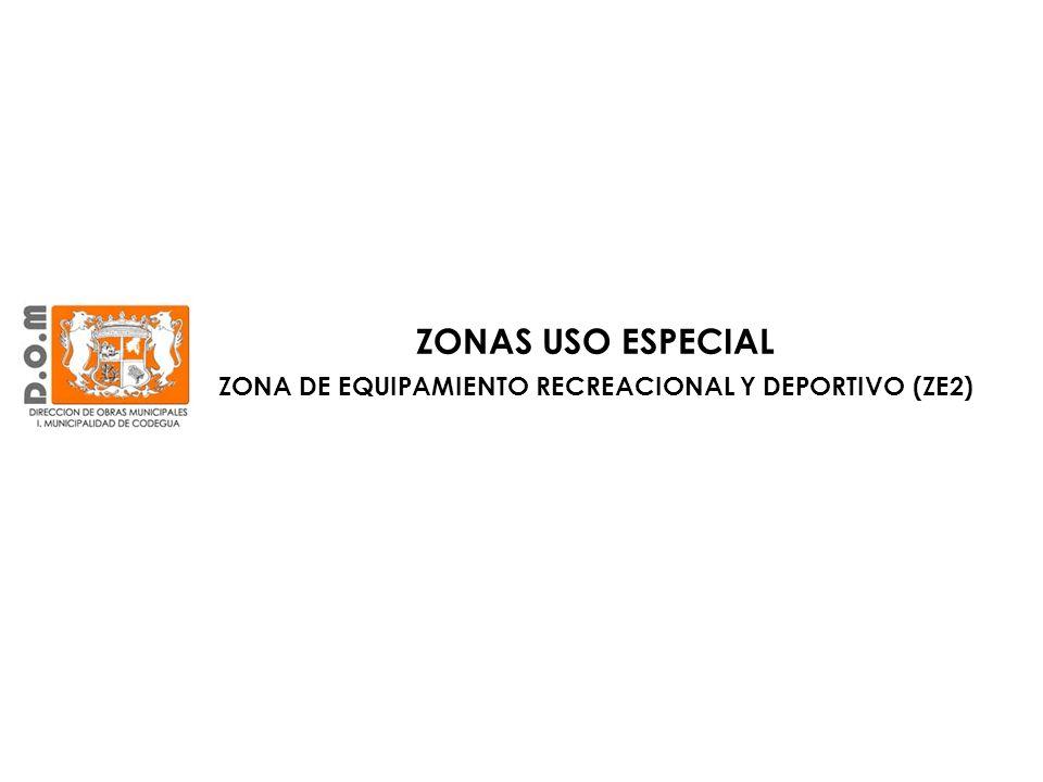 ZONA DE EQUIPAMIENTO RECREACIONAL Y DEPORTIVO (ZE2)