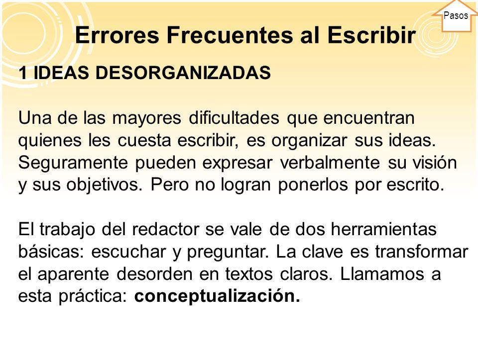 Pasos 2 FALTA DE COHERENCIA La falta de coordinación o coherencia se manifiesta en el uso confuso de tiempos verbales, género y número.