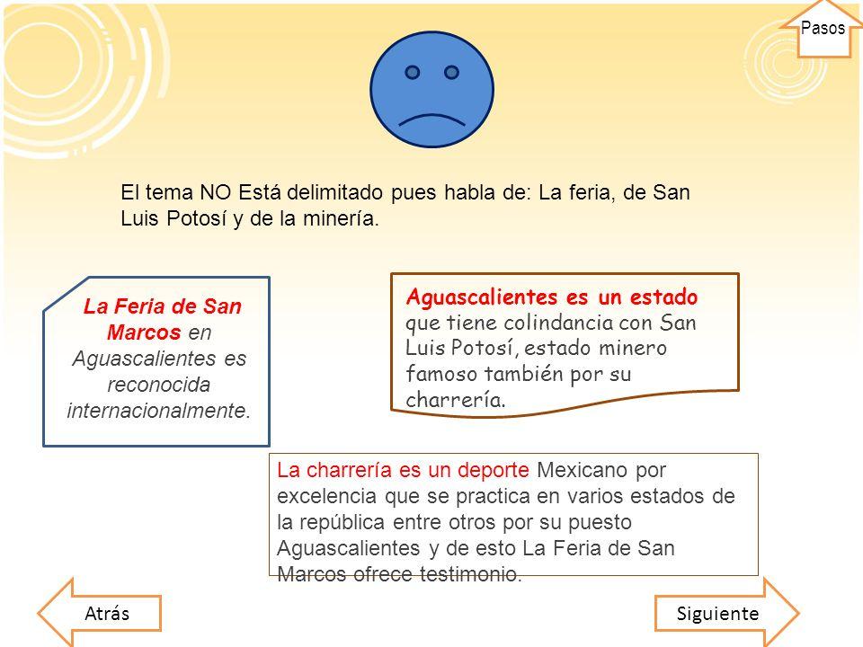 CORRECTO: El tema NO Está delimitado pues habla de: La feria, de San Luis Potosí y de la minería.