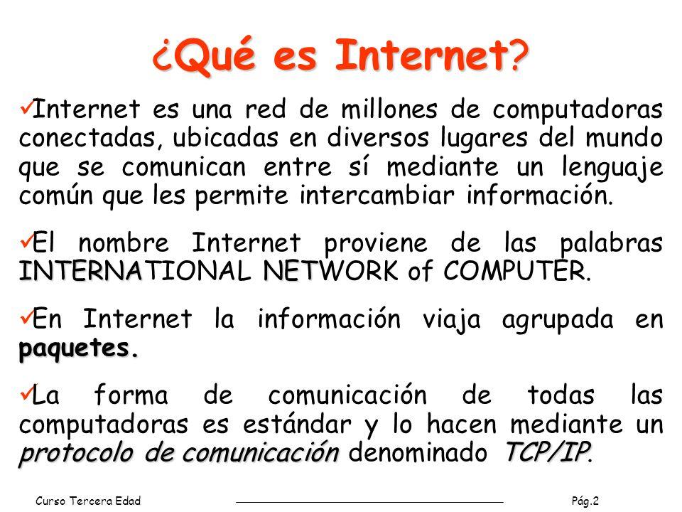 Curso Tercera Edad Pág.3 ¿Qué es Internet.