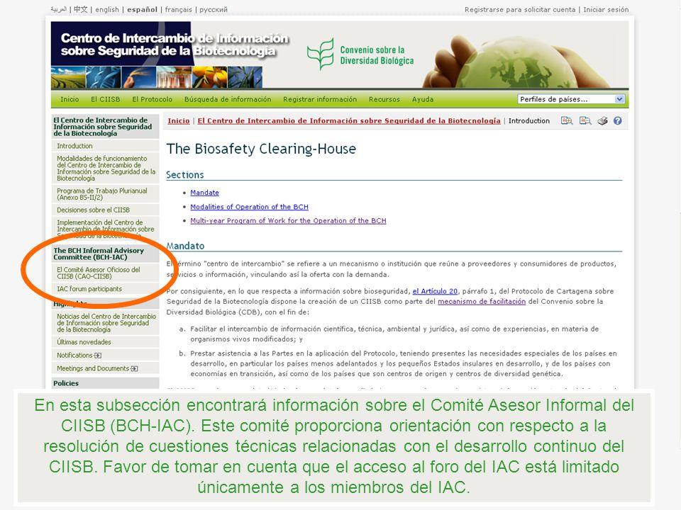 Bajo este título se puede acceder a los últimos artículos de interés relacionados con el CIISB incluyendo las notificaciones de la Secretaría del CDB sobre el Protocolo de Cartagena, así como fechas de reuniones y documentos.