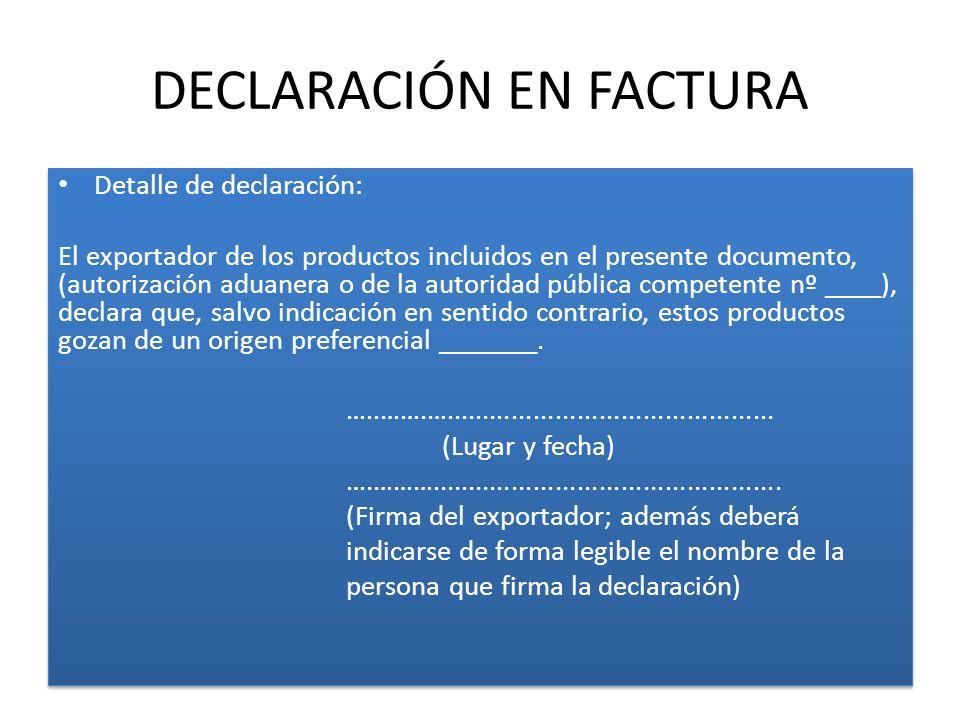 EXPORTADOR AUTORIZADO Exportador regular Sin limitación de valor Ofrecer garantía a autoridad competente de que mercancía es originaria.
