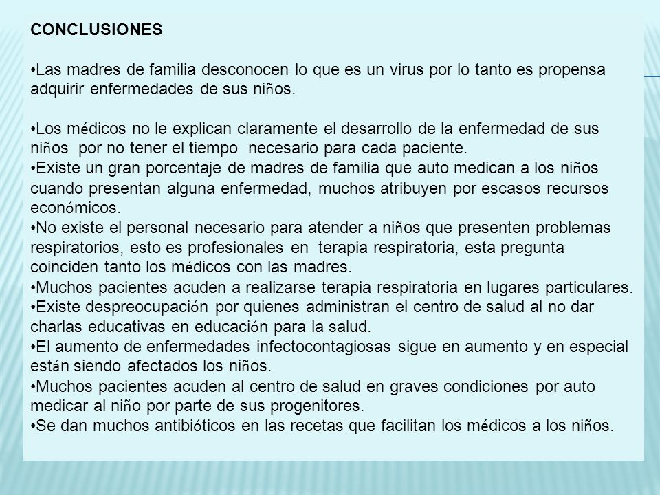 RECOMENDACIONES Los m é dicos deben explicar las causas del porque los ni ñ os se enferman constantemente y darle el tiempo necesario para cada uno de los pacientes.