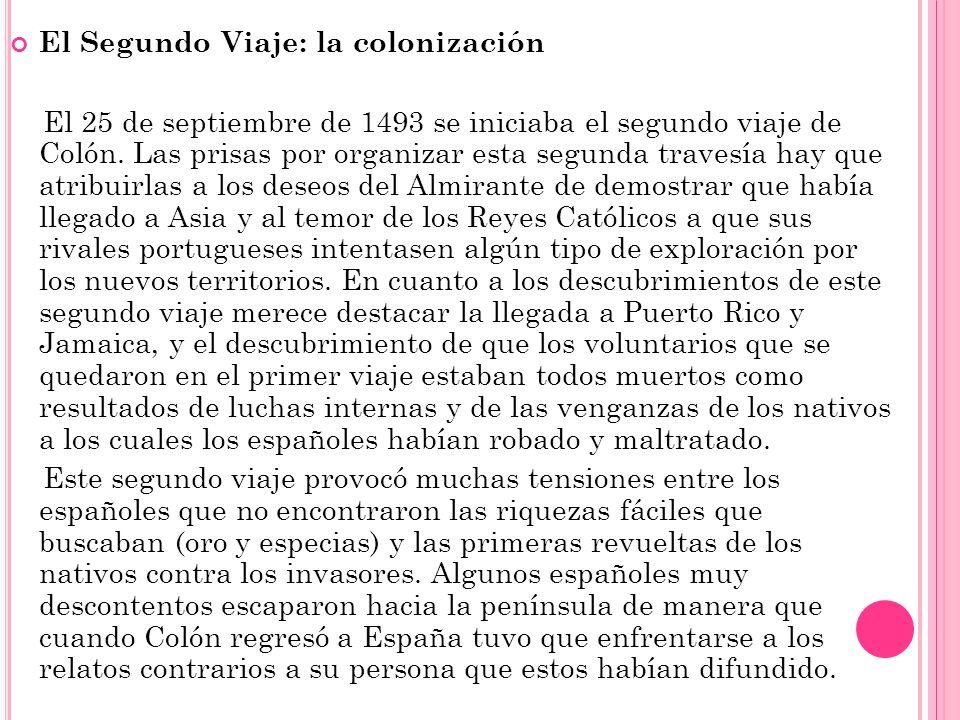 El tercer viaje: el Paraíso Terrenal En mayo de 1496 partió una tercera tentativa de Colón, al mando de una flota de seis barcos, para demostrar que había llegado a Asia viajando hacia el oeste.