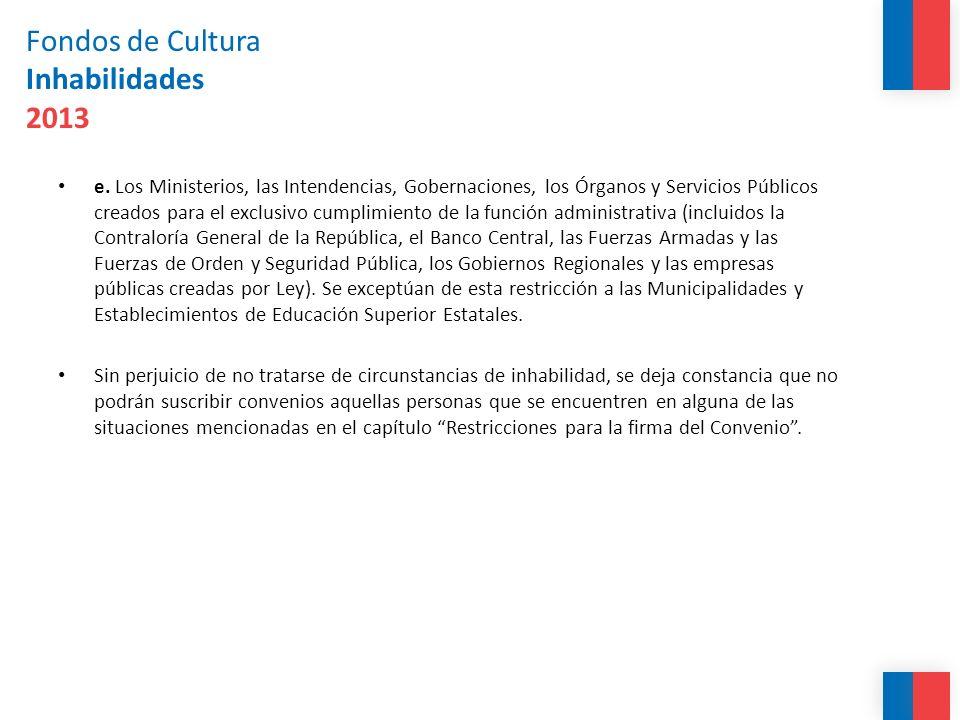 Fondos de Cultura Restricciones 2013 RESTRICCIONES PARA LA FIRMA DEL CONVENIO Revisión de los proyectos cumplan con los requisitos y condiciones señalados en esta Base.