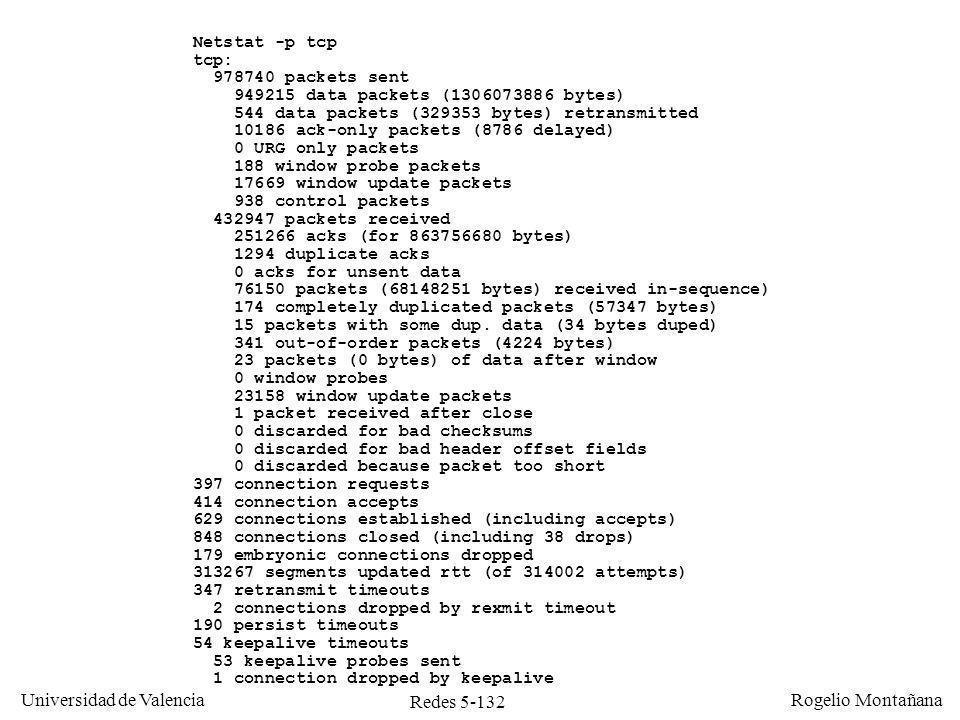 Redes 5-133 Universidad de Valencia Rogelio Montañana Factores limitantes en transferencias masivas de datos en TCP Caso 1: control de flujo (receptor poco potente) Enlace de alta capacidad (1 Gb/s) Ordenador potente Ordenador poco potente B no es capaz de digerir los datos enviados por A.