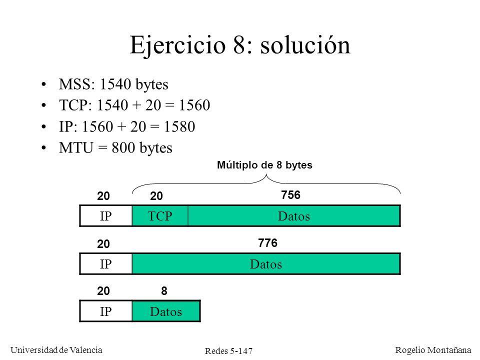 Redes 5-148 Universidad de Valencia Rogelio Montañana Ejercicio 9 P: Sesión TCP con 100 Mb/s de BW y 20 ms de RTT.