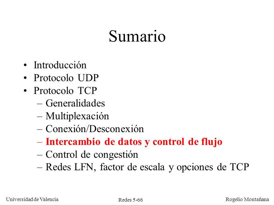 Redes 5-67 Universidad de Valencia Rogelio Montañana ¿Cuándo y cómo se envían los segmentos TCP.