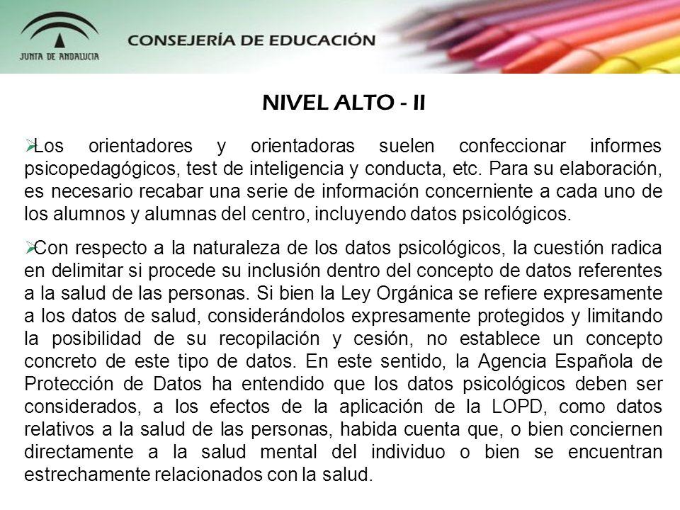 Por tanto, de acuerdo a la interpretación de la AEPD, el nivel de protección que correspondería a los datos contenidos en los informes psicopedagógicos sería nivel alto.