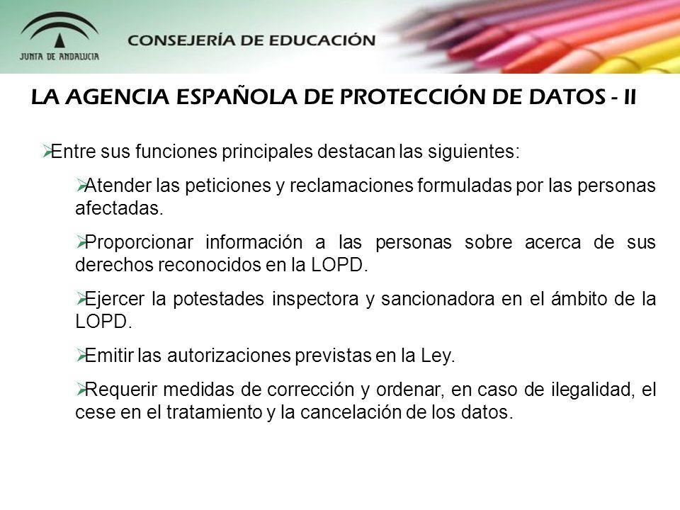 La Agencia Española de Protección de Datos (AEPD) se estructura en las siguientes áreas: El Director de la AEPD.