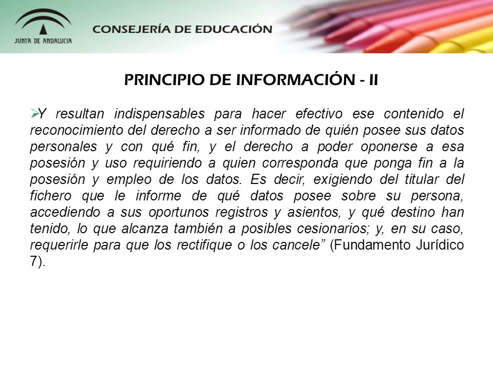 En concreto, el derecho de información queda recogido en el artículo 5 de la Ley Orgánica 15/1999, el cual señala lo siguiente: Artículo 5.