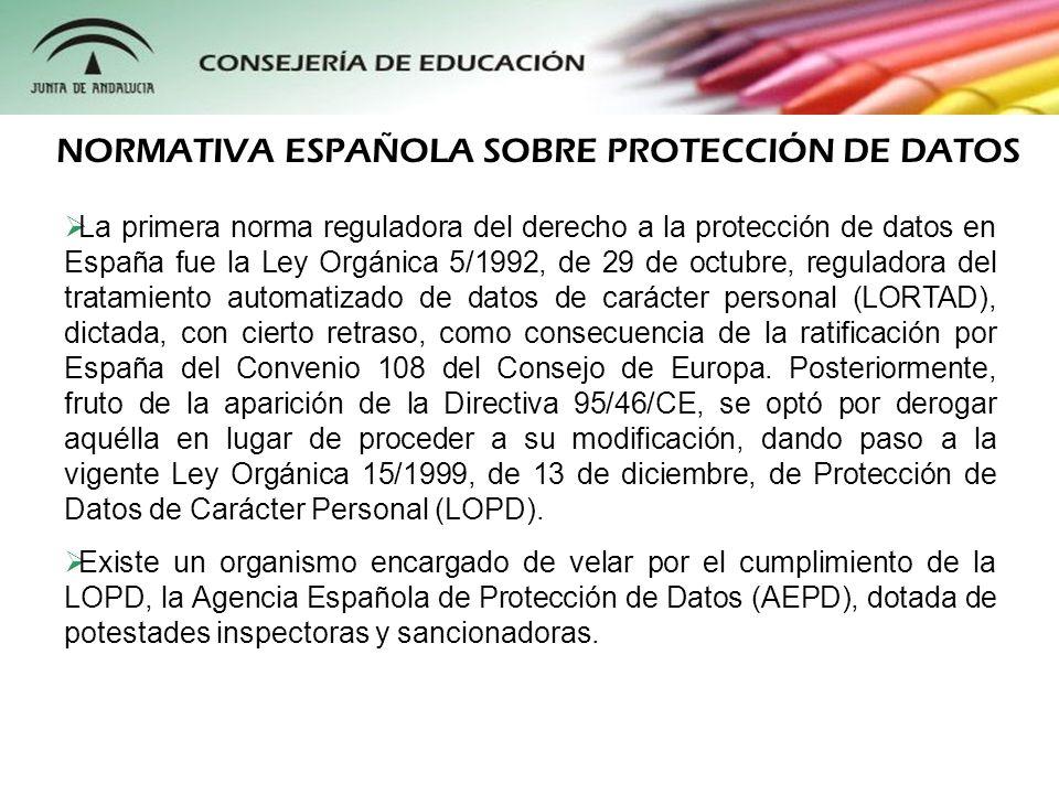La normativa española sobre Protección de Datos de Carácter Personal se ha caracterizado durante un gran número de años por un cierto desfase.