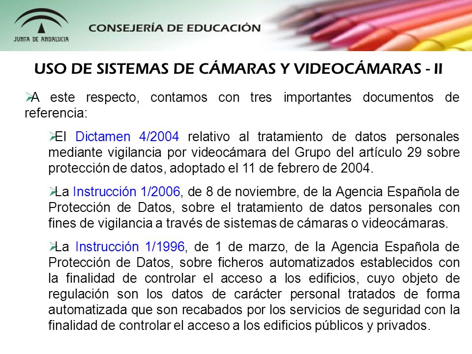 El Documento de Trabajo 1/08, sobre la protección de datos personales de los niños (Directrices generales y el caso especial de los colegios) del Grupo del artículo 29 sobre protección de datos, adoptado el 18 de febrero de 2008.