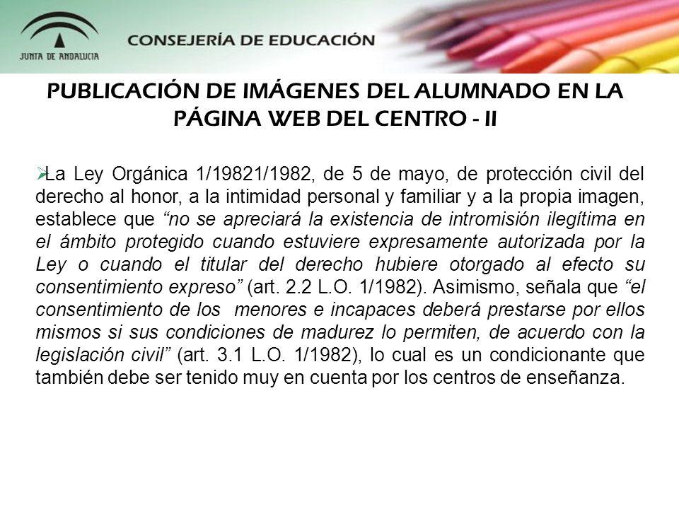 Asimismo, las imágenes publicadas no deben ser contrarias al honor del alumnado.