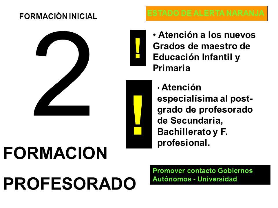 2 FORMACION PROFESORADO La administración no debe dejar en manos de la universidad la acreditación para ejercer como docente.