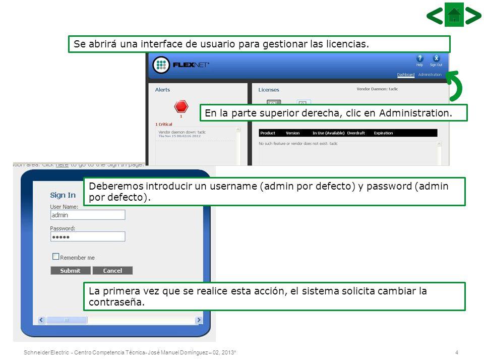 5Schneider Electric - Centro Competencia Técnica- José Manuel Domínguez – 02, 2013* A continuación nos dirigimos, en la interfaz de usuario, al Vendor Daemon Configuration.