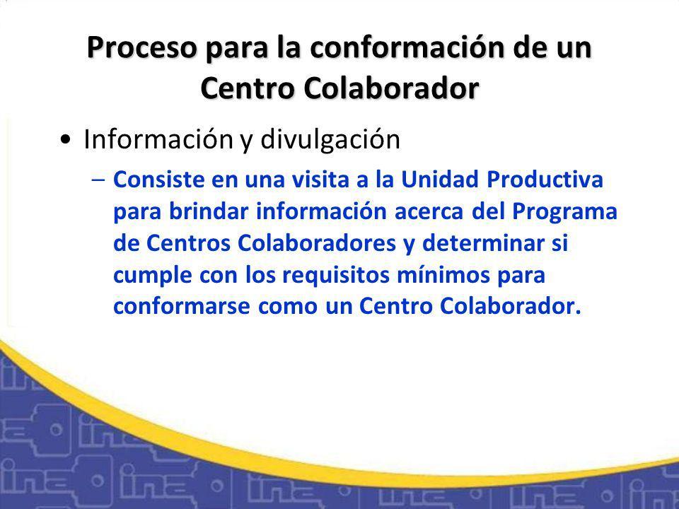 Proceso para la conformación de un Centro Colaborador (ii) Verificación de Condiciones –La UFDCC –según el área de capacitación solicitada por la unidad productiva- coordina con el NFST respectivo una visita, para comprobar si cumple desde el punto de vista técnico con las condiciones idóneas.