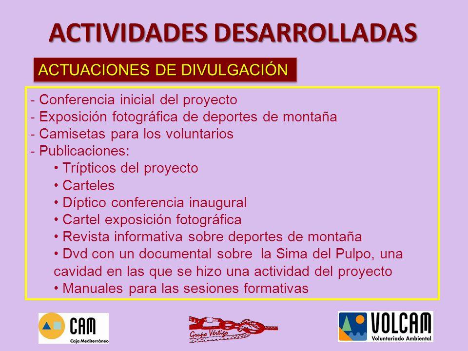 FECHA: viernes 4 de junio de 2010, a las 19.30horas LUGAR: Salón de Actos del Centro Municipal El Carmen ASISTENTES: 50 personas Se presentaron las actividades del Proyecto Volcam 2010 y se realizó la proyección El Dolpo.