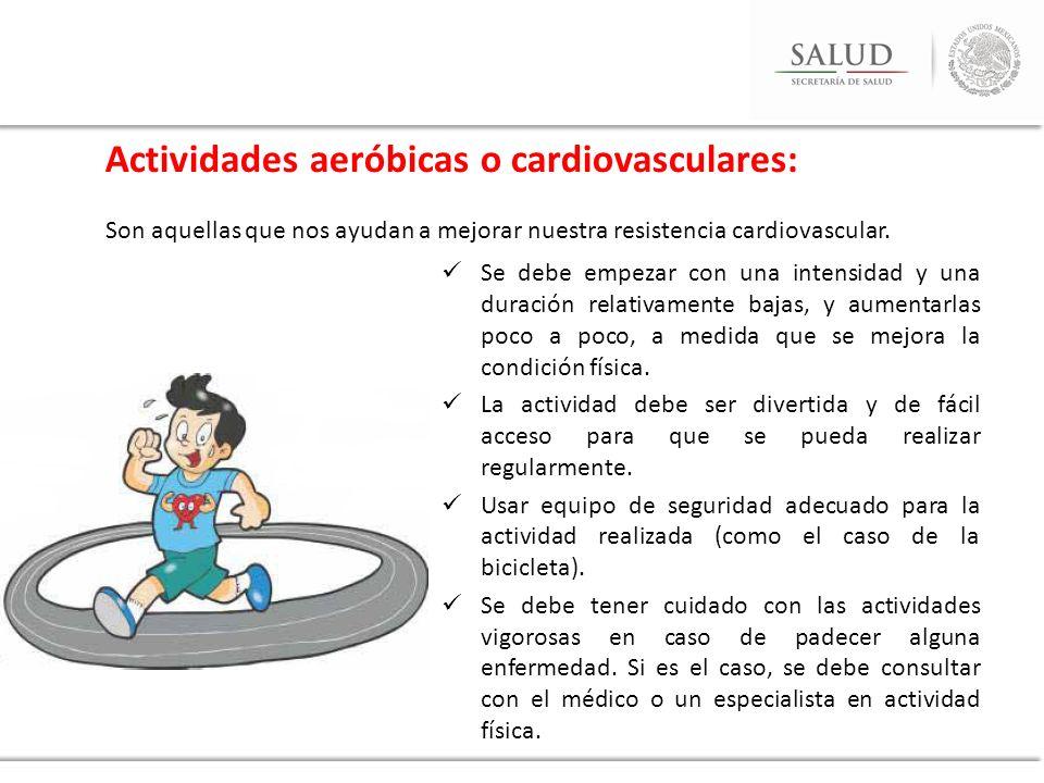 Actividades de fuerza y resistencia muscular: Estas actividades sirven para desarrollar y fortalecer los músculos y huesos.