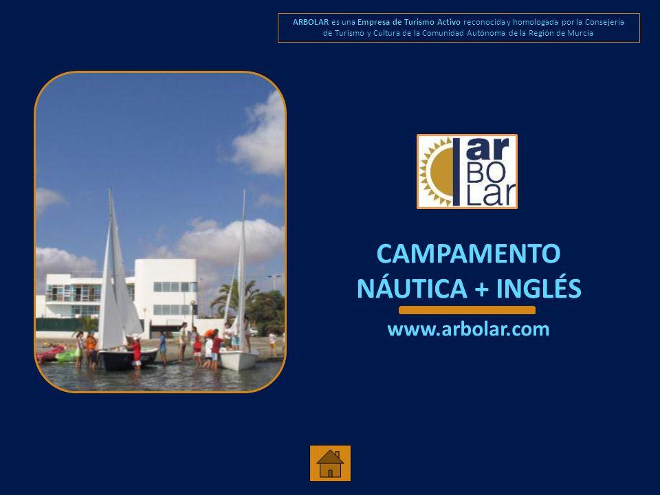 www.arbolar.com ARBOLAR TE PROPONE UN CAMPAMENTO EN EL QUE TENDRÁS LA OPORTUNIDAD DE PRACTICAR DEPORTES NÁUTICOS EN CONVIVENCIA CON N PARTICIPANTES ESPAÑOLES E INGLESES EN ESTA CONVIVENCIA CON OTROS PARTICIPANTES INGLESES PODRÁS PONER EN PRÁCTICA Y MEJORAR TUS CONOCIMIENTOS DE INGLÉS.