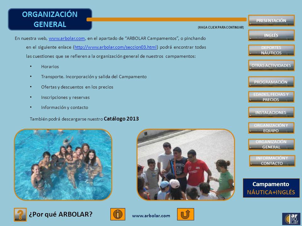 www.arbolar.com Nuestro Campamento se realiza en las instalaciones que ARBOLAR posee y gestiona en el Mar Menor (Murcia).